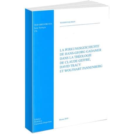 Wirkungsgeschichte de Hans-Georg Gadamer dans la theologie de Claude Geffre David Tracy et Wolfhart Pannenberg