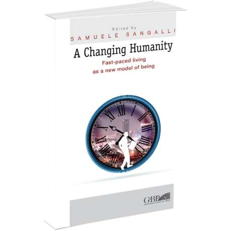 A CHANGING HUMANITY - FAST-PACED LIVING AS A NEW MODEL OF BEING