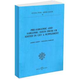 Pre-Sargonic and Sargonic Text from Ur. Edited in UET 2, Supplement