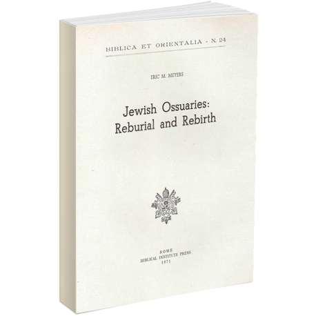 Jewish Ossuaries: Reburial and Rebirth