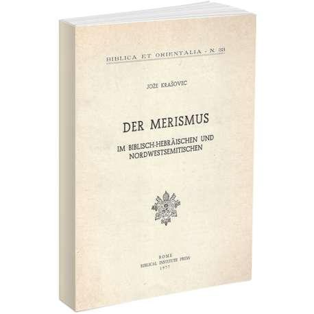 Der Merismus im Biblisch-Hebraeischen und Nordwestsemitischen