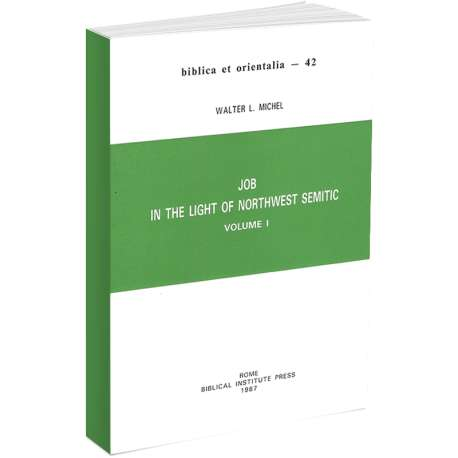 Job in the Light of Northwest Semitic. Volume I