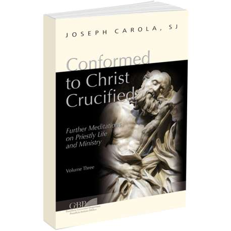 Conformed to Christ Crucified