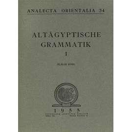Altaegyptische Grammatik Vol. 1