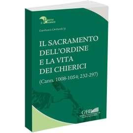Il sacramento dell'ordine e la vita dei chierici (Cann. 1008-1054 - 232-297)