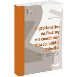 La Proclamacion de Yhwh rey y la constitucion de la comunidad postexilica