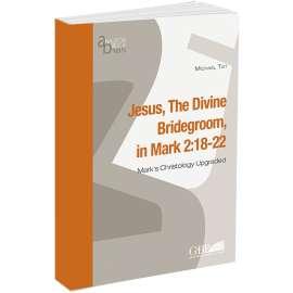 Jesus, in Divine Bridegroom, in Mark 2:18-22