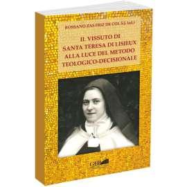 Il vissuto di S. Teresa di Lisieux alla luce del metodo teologico-decisionale