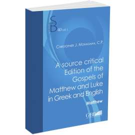A Source Critical Editions of the Gospels of Matthew and Luke in Greek an English