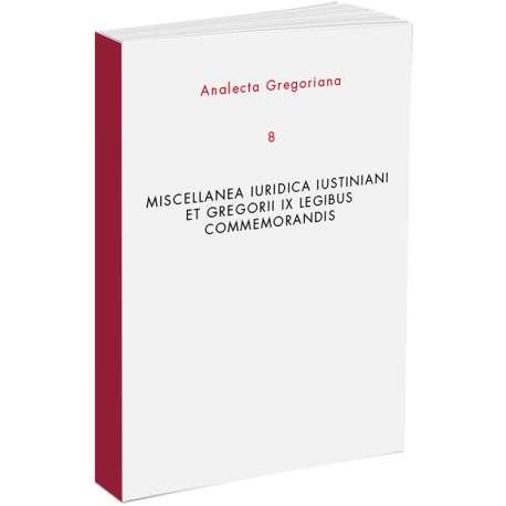 Miscellanea Iuridica Iustiniani et Gregorii IX Legibus Commemorandis