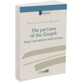 The Perfume of the Gospel: Jesus' encounters with women
